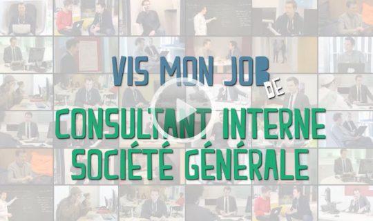 Vidéo Vis mon job de consultant interne Société Générale